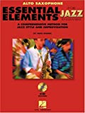 Essential Elements for Jazz Ensemble: A Comprehensive Method for Jazz Style and Improvisation, Alto Saxaphone
