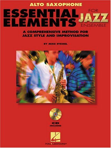 Essential Elements for Jazz Ensemble: A Comprehensive Method for Jazz Style and Improvisation, Alto Saxaphone (Alto Saxophone Method Book)