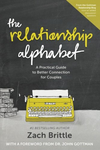 The Relationship Alphabet: A Practical Guide to Better Connection for Couples pdf epub