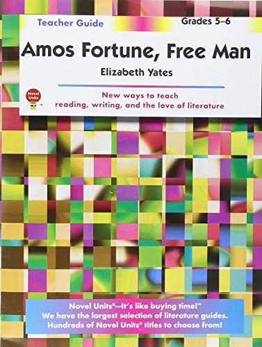 Amos Fortune Free Man - Teacher Guide by Novel Units, Inc.