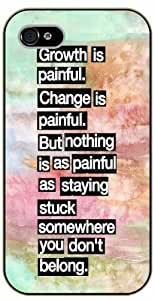 "LJF phone case iPhone 6 (4.7"") Grow is painful. Change is painful. But nothing as staying stuck somewhere you don't belong - black plastic case / Life, dreamer's inspirational and motivational quotes"