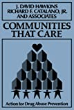 Communities That Care : Action for Drug Abuse Prevention, Hawkins, J. David and Catalano, Richard F., Jr., 1555424716
