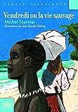 Vendredi ou la vie sauvage de Michel Tournier (2 novembre 2012) Poche