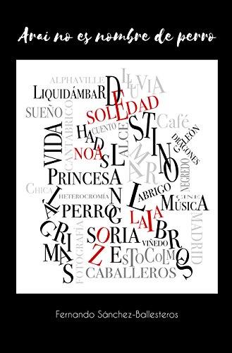 Arai no es nombre de perro (Spanish Edition) by [Sánchez-Ballesteros Gil