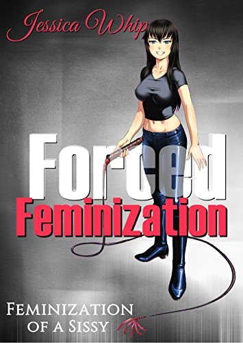 Forced feminization feminization of a sissy kindle edition by forced feminization feminization of a sissy by whip jessica fandeluxe Image collections