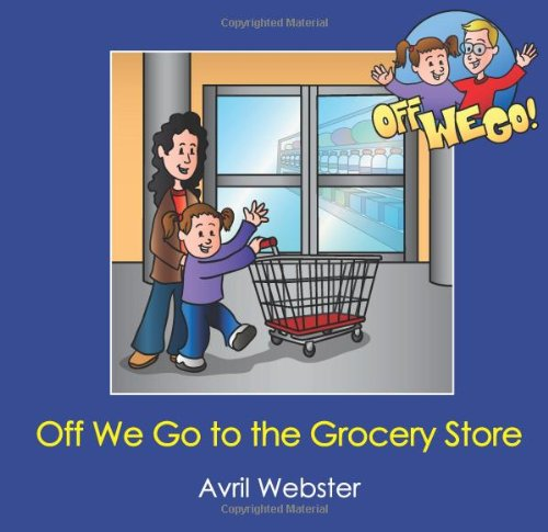 Off We Go to the Grocery Store (Off We Go! series/U.S. edition)