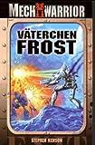 Väterchen Frost: MechWarrior-Roman (Nr. 1)