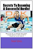 Secrets to Becoming a Successful Hurdler, Steve Silvey, 1470054094
