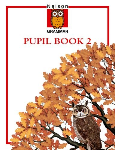 Nelson Grammar Pupil Book 2: The step by step course for structured grammar
