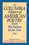 Columbia History of American Poetry : From the Puritans to Our Time, , 1567312764