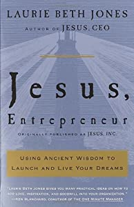 Jesus, Entrepreneur: Using Ancient Wisdom to Launch and Live Your Dreams by Crown Business