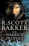 The Warrior Prophet, R. Scott Bakker, 1585677280
