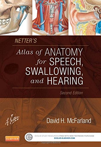 Netter's Atlas of Anatomy for Speech, Swallowing, and Hearing, 2e