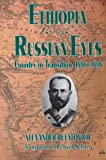Ethiopia Through Russian Eyes, A. K. Bulatovich and Richard Seltzer, 1569021171