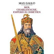 Moi Charlemagne, Empereur chrétien