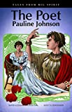 The Poet: Pauline Johnson (Tales from Big Spirit)