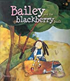 Bailey and the Blackberry Bush, Mariana Jantti, 9974789664