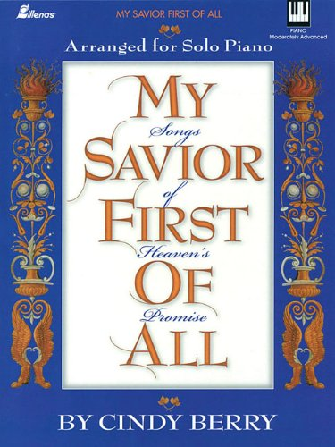 My Savior First of All: Songs of Heaven's Promise