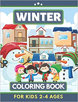 Winter Coloring Book For Kids 2 4 Ages Great Gift For Girls Toddlers Preschoolers Kids 4 8 Unique Big Coloring Pages Rason Randa 9798696201689 Amazon Com Books