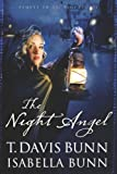 The Night Angel, T. Davis Bunn and Isabella Bunn, 0764201271