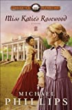 Miss Katie's Rosewood by Michael Phillips front cover