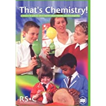 That's Chemistry!: A Resource for Primary School Teachers about Materials and their Properties (2000-01-01)