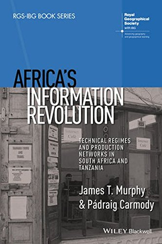 Search : Africa's Information Revolution: Technical Regimes and Production Networks in South Africa and Tanzania (RGS-IBG Book Series)