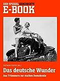 Das deutsche Wunder - Aus Trümmern zur starken Demokratie: Ein SPIEGEL E-Book (German Edition)