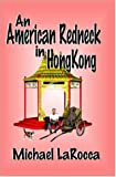 img - for An American Redneck in Hong Kong book / textbook / text book