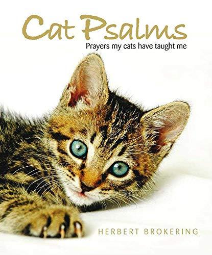 Cat Psalms: Prayers My Cats Have Taught Me Herbert Brokering