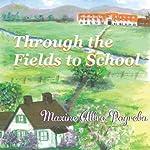 Through the Fields to School: My Life in Montana | Maxine Pogreba
