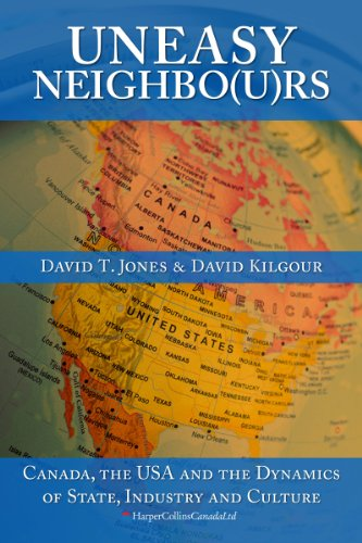 Uneasy Neighbo(u) rs: Canada, The USA and the Dynamics of State, Industry and Culture cover