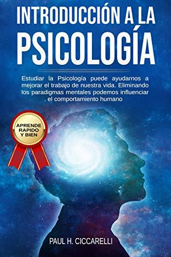 Introducción a la Psicología: Estudiar la Psicología puede ayudarnos a mejorar el trabajo de nuestra
