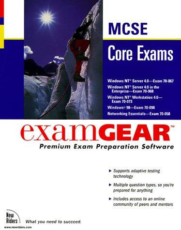 McSe Core Exams: Examgear : 70-067, 70-068, 70-073, 70-098, 70-058 (New Riders Exam Gear)