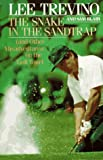 img - for The Snake in the Sandtrap (And Other Misadventures on the Golf Tour) book / textbook / text book