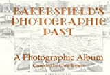 Bakersfield's Photographic Past, Chris Brewer, 1892622009