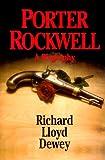 Porter Rockwell, Richard Lloyd Dewey, 0961602406