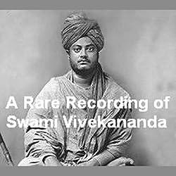 A Rare Recording of Swami Vivekananda