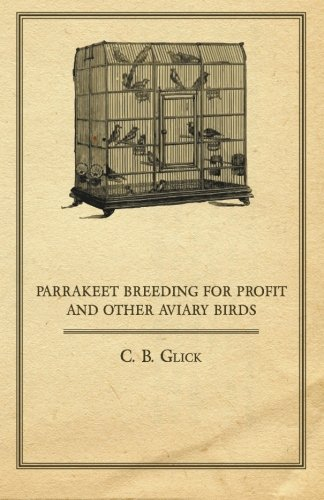 Parrakeet Breeding for Profit and Other Aviary Birds