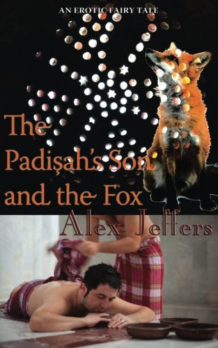 The Padisah's Son and the Fox: an erotic novella by Lethe Press