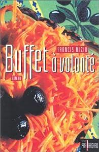 Buffet à volonté par Francis Mizio