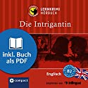 Die Intrigantin (Compact Lernkrimi Hörbuch): Englisch Niveau B2 - inkl. Begleitbuch als PDF Hörbuch von Vicky Jacob-Ebbinghaus Gesprochen von: Oliver Grice