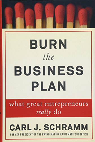 Burn the Business Plan: What Great Entrepreneurs Really Do (Fossil Titan)