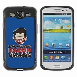 A-type Arte & diseño Anti-Slip Shockproof TPU Fundas Cover Cubre Case para Samsung Galaxy S3 III / i9300 / i717 ( Funny Real Men Have Bacon Beards )