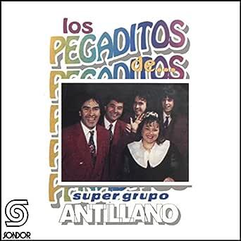 Los Pegaditos De.... de Super Grupo Antillano en Amazon Music ...