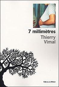 7 millimètres par Thierry Vimal