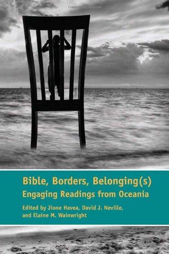 Bible, Borders, Belonging(s): Engaging Readings from Oceania (Semeia Studies)