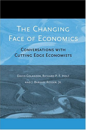 Read Online The Changing Face of Economics: Conversations with Cutting Edge Economists PDF