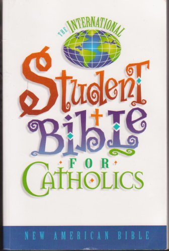 The International Student Bible for Catholics. New American Bible.