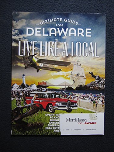 Delaware Today Ultimate Guide 2016 - Live Like A Local